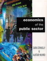 Economics Of The Public Sector by Sara Connolly, Alistair Munro