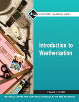 Introduction to Weatherization TG Module by NCCER