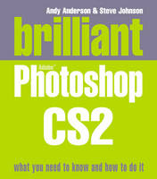 Brilliant Photoshop CS2 by Andy Anderson, Steve Johnson