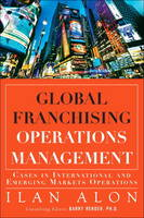 Global Franchising Operations Management Cases in International and Emerging Markets Operations by Ilon Alon