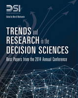 Trends and Research in the Decision Sciences Best Papers from the 2014 Annual Conference by Merrill Warkentin, Decision Sciences Institute