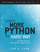 Learn More Python the Hard Way The Next Step for New Python Programmers by Zed A. Shaw