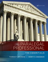 The Paralegal Professional The Essentials by Thomas F. Goldman, Henry R. Cheeseman