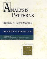 Analysis Patterns Reusable Object Models by Martin Fowler