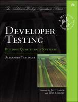 Developer Testing Building Quality into Software by Alexander Tarnowski