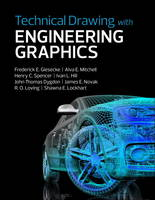 Technical Drawing with Engineering Graphics by Frederick E. Giesecke, Alva E. Mitchell, Henry C. Spencer, Ivan Leroy Hill