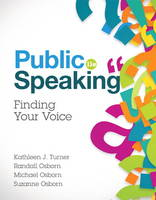 Public Speaking by Kathleen J. Turner, Michael Osborn, Suzanne Osborn, Randall Osborn