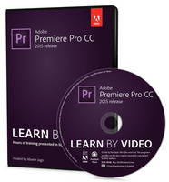 Adobe Premiere Pro CC Learn by Video by Maxim Jago