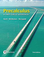 Precalculus A Unit Circle Approach by J. S. Ratti, Marcus S. McWaters, Leslaw Skrzypek