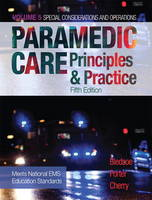 Paramedic Care Principles & Practice by Bryan E. Bledsoe, Robert S., MD Porter, Richard A., MS, EMT-P Cherry