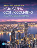Horngren's Cost Accounting A Managerial Emphasis by Charles T. Horngren, Srikant M. Datar, Madhav V. Rajan