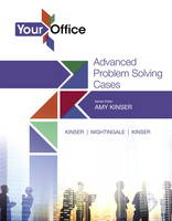 Your Office Getting Started with Advanced Problem Solving Cases by Eric Kinser, Jennifer Paige Nightingale, Amy S. Kinser, David Paige Raney