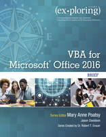 Exploring VBA for Microsoft Office 2016 Brief by Robert T. Grauer, Mary Anne Poatsy, Jason Davidson