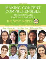 Making Content Comprehensible for Secondary English Learners The SIOP Model by MaryEllen J. Vogt, Jana J. Echevarria, Deborah J. Short