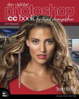 The Adobe Photoshop CC Book for Digital Photographers by Scott Kelby