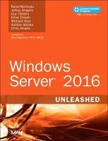 Windows Server 2016 Unleashed (Includes Content Update Program) by Rand Morimoto, Jeffrey Shapiro, Guy Yardeni, Omar Droubi