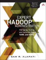 Expert Hadoop Administration Managing, Tuning, and Securing Spark, YARN, and HDFS by Sam R. Alapati