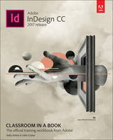 Adobe InDesign CC Classroom in a Book by Kelly Kordes Anton, John Cruise