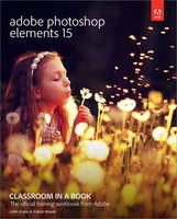 Adobe Photoshop Elements 15 Classroom in a Book by Katrin Straub, John Evans