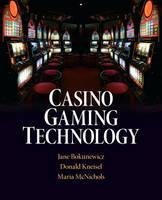 Casino Gaming Technology by Jane Bokunewicz, Donald Kneisel, Maria McNichols