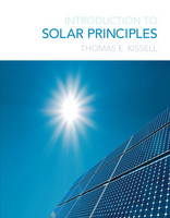 Introduction to Solar Principles by Thomas E. Kissell