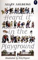 Heard It In The Playground by Allan Ahlberg