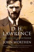 D. H. Lawrence The Life of an Outsider by John Worthen