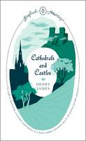Cathedrals and Castles by Henry James
