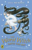 Cover for The Worst Witch Saves the Day by Jill Murphy