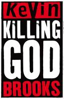 Cover for Killing God by Kevin Brooks
