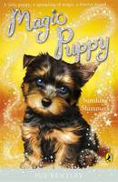 Magic Puppy: Sunshine Shimmers by Sue Bentley