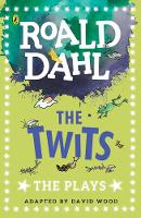The Twits The Plays by Roald Dahl