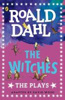 The Witches The Plays by Roald Dahl