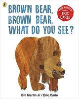 Brown Bear, Brown Bear, What Do You See? With Audio Read by Eric Carle by Eric Carle
