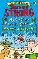 My Brother's Famous Bottom Makes a Splash! by Jeremy Strong