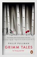 Cover for Grimm Tales For Young and Old by Philip Pullman