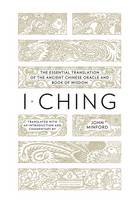 I Chingacle And Book Of Wisdom (Penguin Classics Deluxe Edition) by John Minford