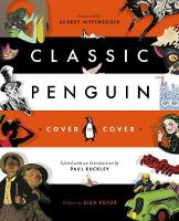 Classic Penguin: Cover To Cover by Audrey Niffenegger, Paul Buckley, Elda Rotor