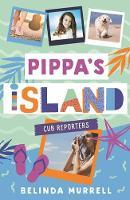Pippa's Island 2 Cub Reporters by Belinda Murrell