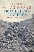 Fromelles and Pozieres In the Trenches of Hell by Peter FitzSimons