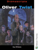 Dramascripts - Oliver Twist by Charles Dickens, Guy R. Williams