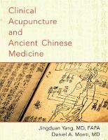 Clinical Acupuncture and Ancient Chinese Medicine by Jingduan (Director, Program of Acupuncture and Chinese Medicine, Marcus-Brind Center of Integrative Medicine, Thomas Jeff Yang