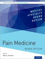 Pain Medicine Board Review A Comprehensive Board Review for Primary and Maintenance of Certification by Marc A. Huntoon