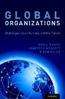 Global Organizations Challenges, Opportunities, and the Future by Rabi S. (Professor of International Management and Organizational Behavior, Fogelman College of Business and Economics, Bhagat