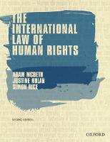 The International Law of Human Rights by Adam (Associate Professor, Faculty of Law, Monash University) McBeth, Justine (Associate Professor, Faculty of Law, Univ Nolan