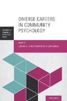 Diverse Careers in Community Psychology by Judah J. (Dean, College of Professional Studies and Advancement, National Louis University) Viola