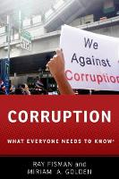 Corruption What Everyone Needs to Know by Ray (Professor Slater Family Professor in Behavioral Economics, Boston University) Fisman, Miriam A. (Professor of Poli Golden