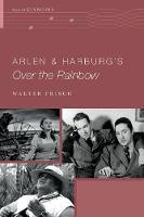 Arlen and Harburg's Over the Rainbow by Walter (H. Harold Gumm/Harry and Albert Von Tilzer Professor of Music, Columbia University) Frisch