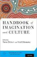 Handbook of Imagination and Culture by Tania (Professor, University of Neuchbtel, Switzerland) Zittoun