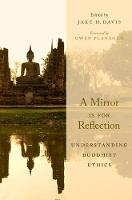 A Mirror Is for Reflection Understanding Buddhist Ethics by Owen Flanagan